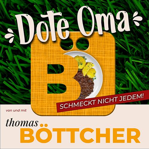 Der Podcast von Thomas Böttcher Dote Oma
